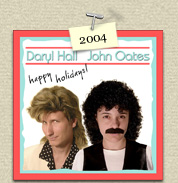 YEAR:&nbsp;2004&nbsp;&nbsp;&nbsp;&nbsp;COSTUME: Daryl Hall (Steven) & John Oates (Susie)<P>IMAGE USED:&nbsp;based on the Everything You Desire album single.