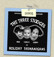 YEAR: 2005&nbsp;&nbsp;&nbsp;&nbsp;COSTUME:&nbsp;Larry (Steven), Curley (Sadie) & Moe (Susie)<P>IMAGE USED:&nbsp;based on a Three Stooges movie  				poster.